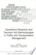 Operations Research and Decision Aid Methodologies in Traffic and Transportation Management