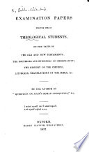 Examination Papers for the use of Theological Students on the facts of the Old and New Testaments     the history of the Church  Liturgies  translations of the Bible   c  By the author of    Questions on Adam s Roman Antiquities     c