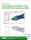 Introduction to Finite Element Analysis Using SOLIDWORKS Simulation 2020