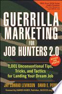Guerrilla Marketing for Job Hunters 2 0