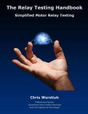 The Relay Testing Handbook: Simplified Motor Relay Testing - Paperback