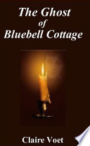 The Ghost of Bluebell Cottage