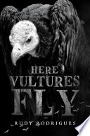 Here Vultures Fly