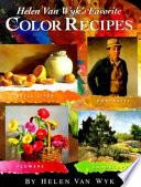 Helen Van Wyk s Favorite Color Recipes