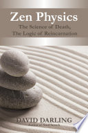Zen Physics  the Science of Death  the Logic of Reincarnation