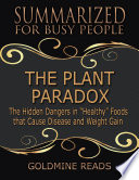 The Plant Paradox   Summarized for Busy People  The Hidden Dangers In Healthy Foods That Cause Disease and Weight Gain