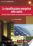 La riqualificazione energetica nella sanit    Dal sistema complesso ospedaliero al modello di efficientamento energetico