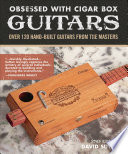 Obsessed With Cigar Box Guitars 2nd Edition