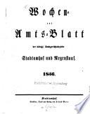 Wochen- und Amtsblatt der königlichen Landgerichtsbezirke Stadtamhof, Regensburg, Regenstauf, Nittenau und Wörth