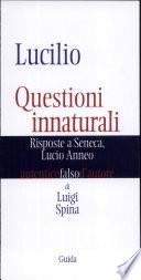 Lucilio  Questioni innaturali  Risposte a Seneca Lucio Anneo