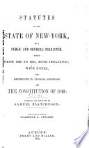 Statutes of the State of New York, of a Public and General Character, Passed from 1829 to 1851, Both Inclusive