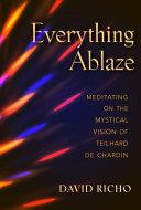 Everything Ablaze