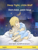 Sleep Tight  Little Wolf   Dors Bien  Petit Loup  Bilingual Children s Book  English   French