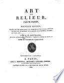 Art du relieur. Nouv. ed. par J. E. Bertrand