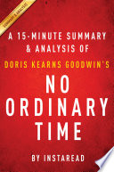 No Ordinary Time by Doris Kearns Goodwin   A 15 minute Summary   Analysis