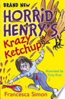Horrid Henry s Krazy Ketchup