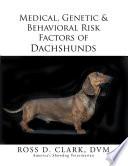 Medical Genetic Behavioral Risk Factors Of Dachshunds