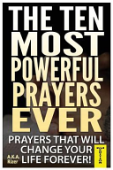 The Ten Most Powerful Prayers Ever