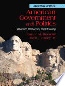 American Government and Politics  Deliberation  Democracy and Citizenship  Election Update