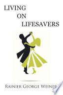 Living on Lifesavers