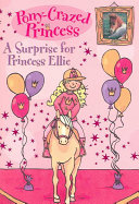 Pony Crazed Princess  6  A Surprise for Princess Ellie