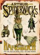 Arthur Spiderwicks Handbuch f  r die fantastische Welt um dich herum