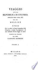 Viaggio alla repubblica de Colombia  eseguito nell  anno 1823  dal Sig  Mollien