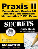 Praxis II Pennsylvania Grades 4 8 Subject Concentration  Mathematics  5158  Exam Secrets Study Guide