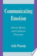 Communicating Emotion
