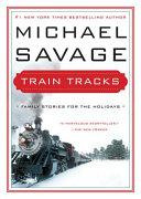 "Train Tracks : truth."" —ted nugent, washington times a #1 new..."