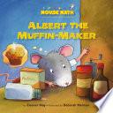 Albert the Muffin Maker