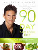 The 90 day Raw Food Diet