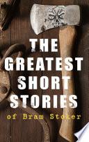 The Greatest Short Stories Of Bram Stoker