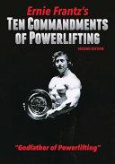 Ernie Frantz s Ten Commandments of Powerlifting Second Edition