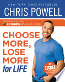 Chris Powell s Choose More  Lose More for Life