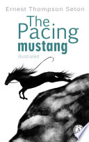The Pacing mustang  Illustrated edition