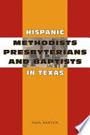 Hispanic Methodists Presbyterians And Baptists In Texas