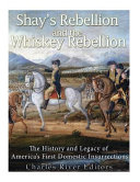 Shays Rebellion and the Whiskey Rebellion