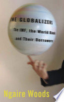 The Globalizers  The IMF  the World Bank  and Their Borrowers  Cornell Studies in Money