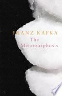 The Metamorphosis (Legend Classics) by Franz Kafka