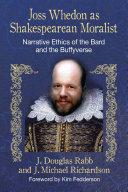 Joss Whedon as Shakespearean Moralist