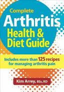 The Complete Arthritis Health Diet Guide Cookbook