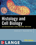 Histology and Cell Biology  Examination and Board Review  Fifth Edition