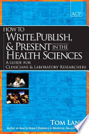 How to Write  Publish  and Present in the Health Sciences