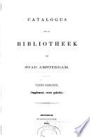 Catalogus van de bibliotheek der stad Amsterdam ...: gedeelte. Supplement, 1. gedeelte