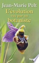L   volution vue par un botaniste
