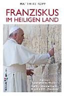 Franziskus im Heiligen Land