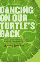 Dancing on Our Turtle's Back by Leanne Simpson