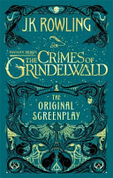 Book Fantastic Beasts  the Crimes of Grindelwald   the Original Screenplay