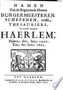 Namen van de regeerende heeren burgermeesteren, schepenen, ende thesauriers, geweest binnen Haerlem: zedert den iare 1430 tot den iare 1665